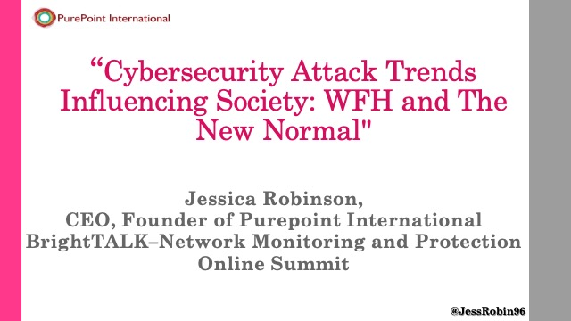 Cybersecurity Attack Trends Influencing Society: WFH and The New Normal