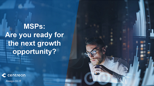 MSPs: Are you ready for the next growth opportunity?