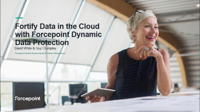 Fortify Data  in the Cloud with Forcepoint Dynamic Data Protection