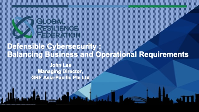 Defensible Cybersecurity: Balancing Business and Operational Requirements
