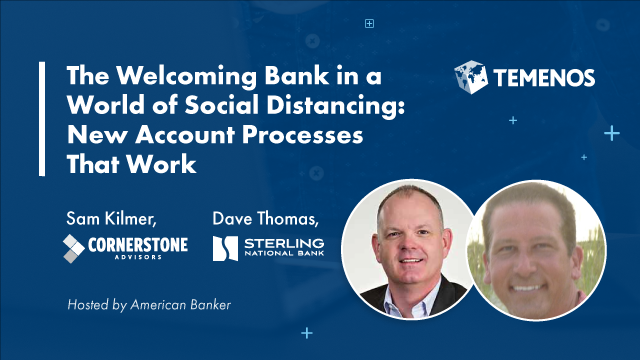 The Welcoming Bank in a World of Social Distancing: New Account Processes