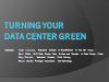 Turning Your Data Center Green