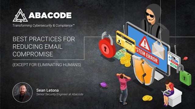 Best Practices for reducing email compromise (except for eliminating humans)