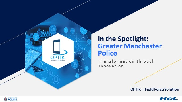 Greater Manchester Police Transforming Modern Policing through Digital