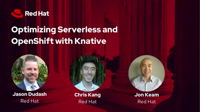 Optimizing Serverless and OpenShift with Knative