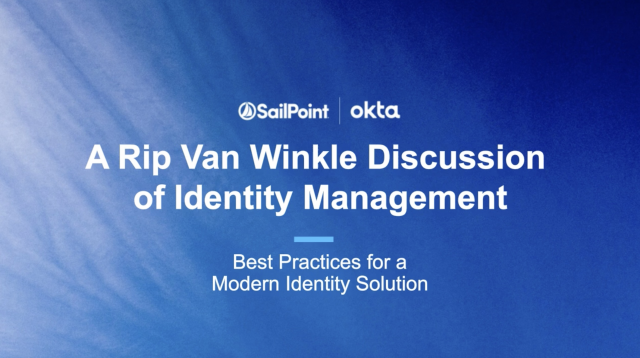 A Rip Van Winkle Discussion of Identity Management with Okta + SailPoint
