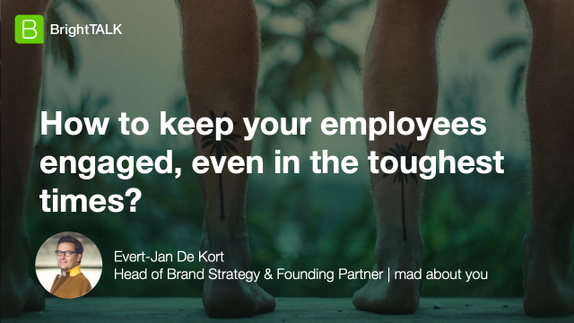 How to keep your employees engaged, even in the toughest times?