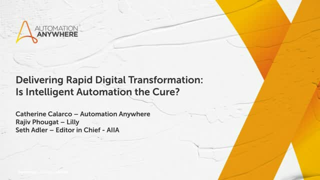 Delivering Rapid Digital Transformation: Is Intelligent Automation the Cure?