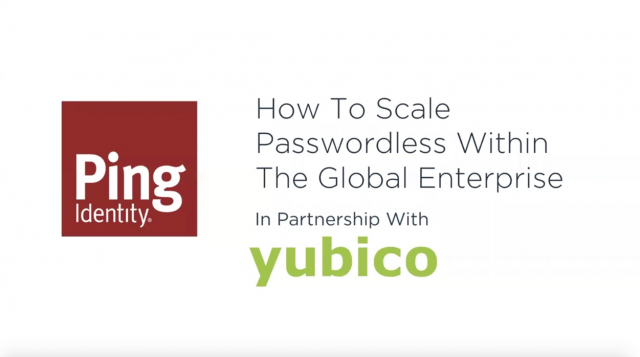 How to Scale Passwordless Within The Global Enterprise