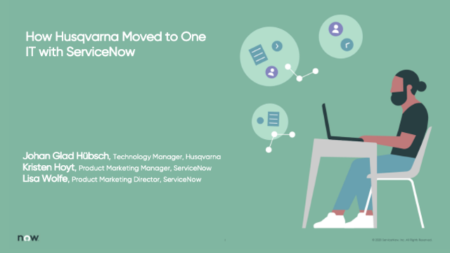 How Husqvarna Moved to One IT with ServiceNow