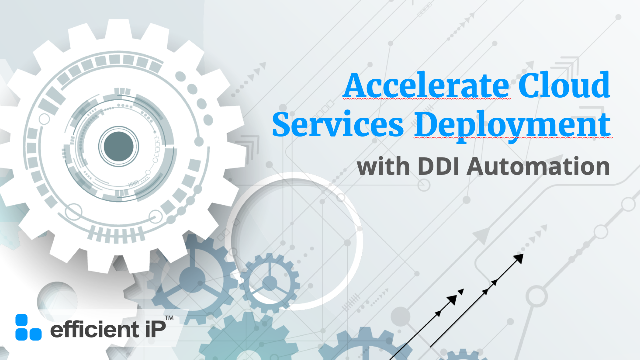 Accelerate Cloud Services Deployment with DDI Automation
