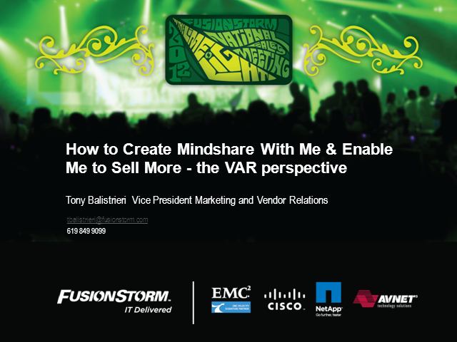 How to Create Mindshare With Me & Enable Me to Sell More - the VAR perspective