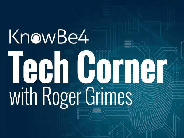 Tech Corner with Roger Grimes and The Cyber Hub Podcast