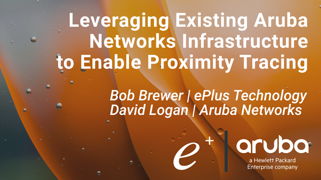Leveraging Existing Aruba Networks Infrastructure to Enable Proximity Tracing