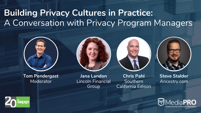 Building a Privacy Culture: A Conversation with Privacy Program Managers