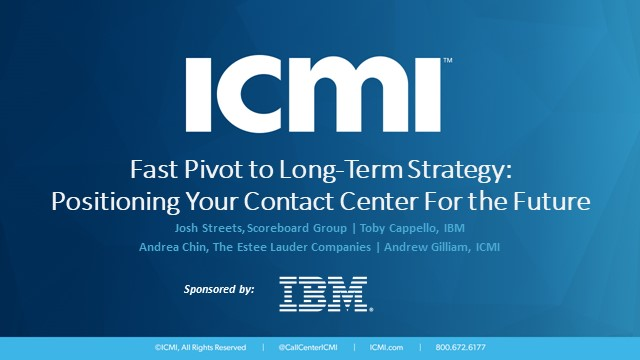 Fast Pivot to Long-Term Strategy: Positioning Your Contact Center For the Future