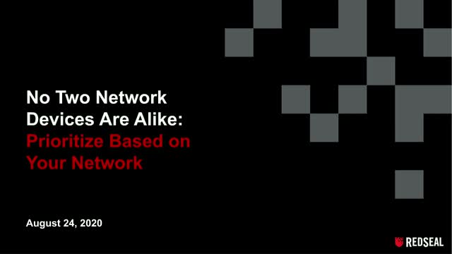 No Two Networks Devices Are Alike: Prioritize Based on Your Network