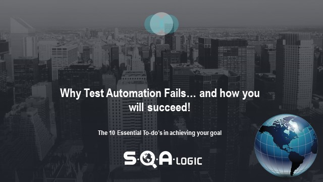 Why Test Automation Fails… and how you will succeed!