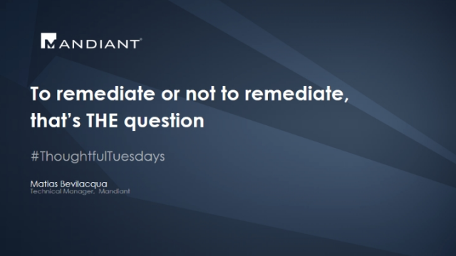 To remediate or not to remediate, that's THE question