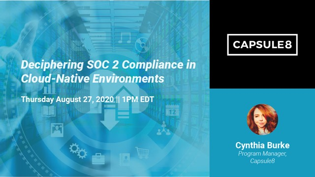 Deciphering SOC 2 Compliance in Cloud-Native Environments
