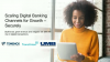 Scaling Digital Banking Channels for Growth  – Securely