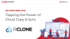 Tapping the Power of Cloud Copy & Sync with Rclone
