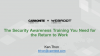 The Back to Work Security Awareness Training Webinar