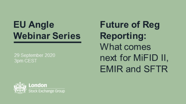 EU Angle – Future of Reg Reporting: What comes next for MiFID II, EMIR and SFTR