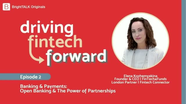 Banking & Payments: Open Banking & The Power of Partnerships