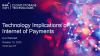 Technology Implications of Internet of Payments