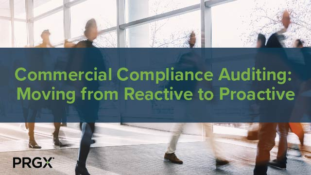Commercial Compliance Auditing: Moving from Reactive to Proactive