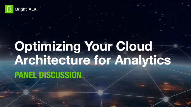 Optimizing Your Cloud Architecture for Analytics