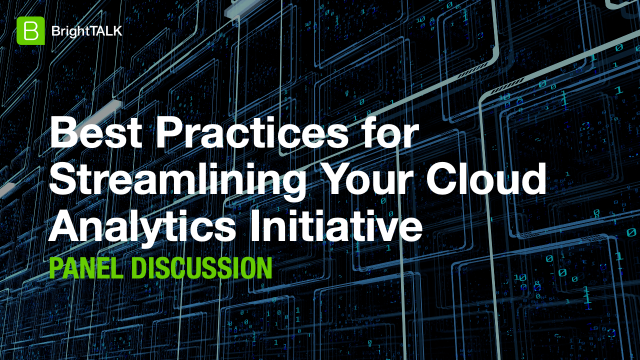 Best Practices for Streamlining Your Cloud Analytics Initiative