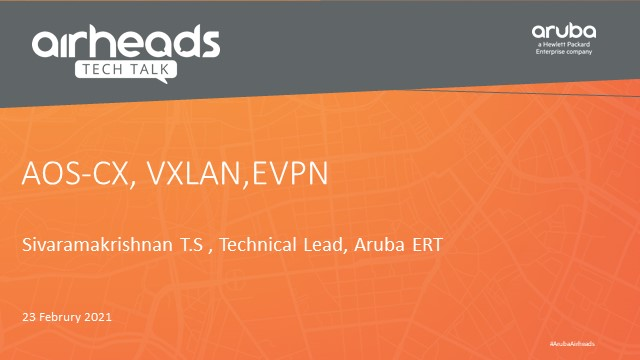 Airheads Tech Talk: Overview And Setup Of VXLAN On Aruba Switches