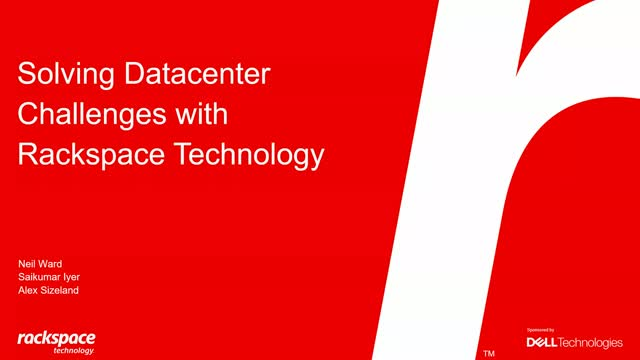 Solving Datacenter Challenges with Rackspace Technology