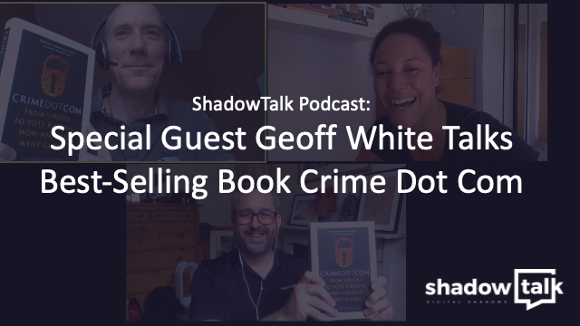 Podcast: Special Guest Geoff White Talks Best-Selling Book Crime Dot Com
