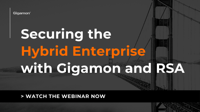 Securing the Hybrid Enterprise with Gigamon and RSA