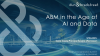 ABM in the Age of AI and Data