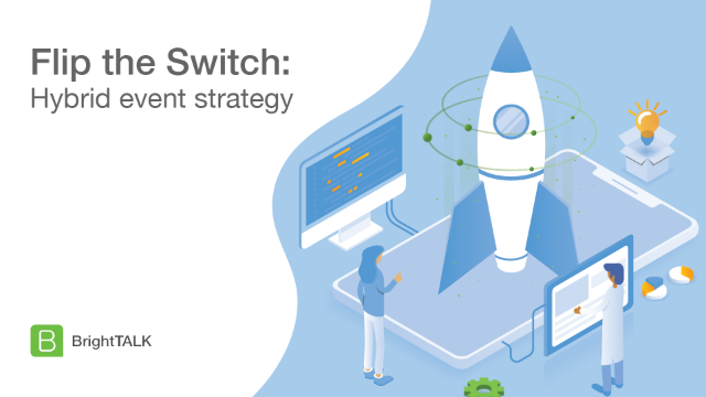 Flip the Switch: Hybrid event strategy