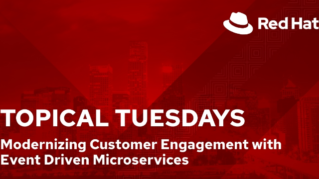 Modernizing Customer Engagement with Event Driven Microservices