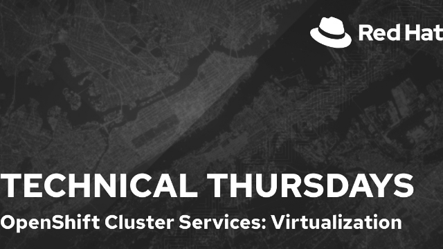 Red Hat OpenShift Cluster Services: Virtualization