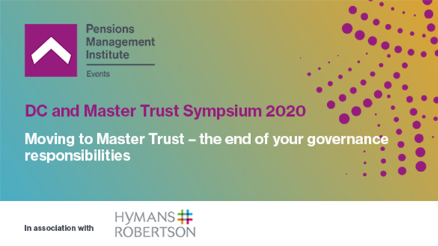 Moving to Master Trust – the end of your governance responsibilities?