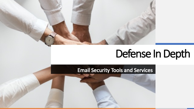 Defense in Depth – Catch them where you can!