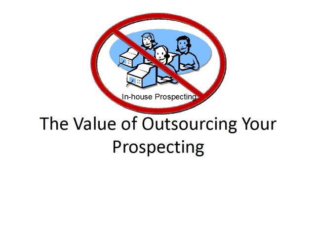 The Value Of Outsourcing Your Prospecting