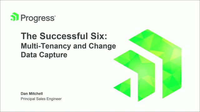 The Successful Six: Multi-tenancy + Change Data Capture