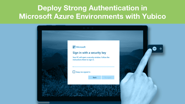 Deploy Strong Authentication in Microsoft Azure Environments with Yubico