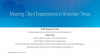Meeting Client Expectations in Uncertain Times