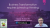 Business Transformation requires joined-up thinking