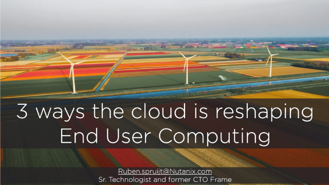 How the Cloud is Ushering in a New Era for End User Computing