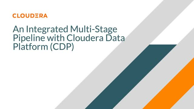 An Integrated Multi-Stage Pipeline with Cloudera Data Platform (CDP)